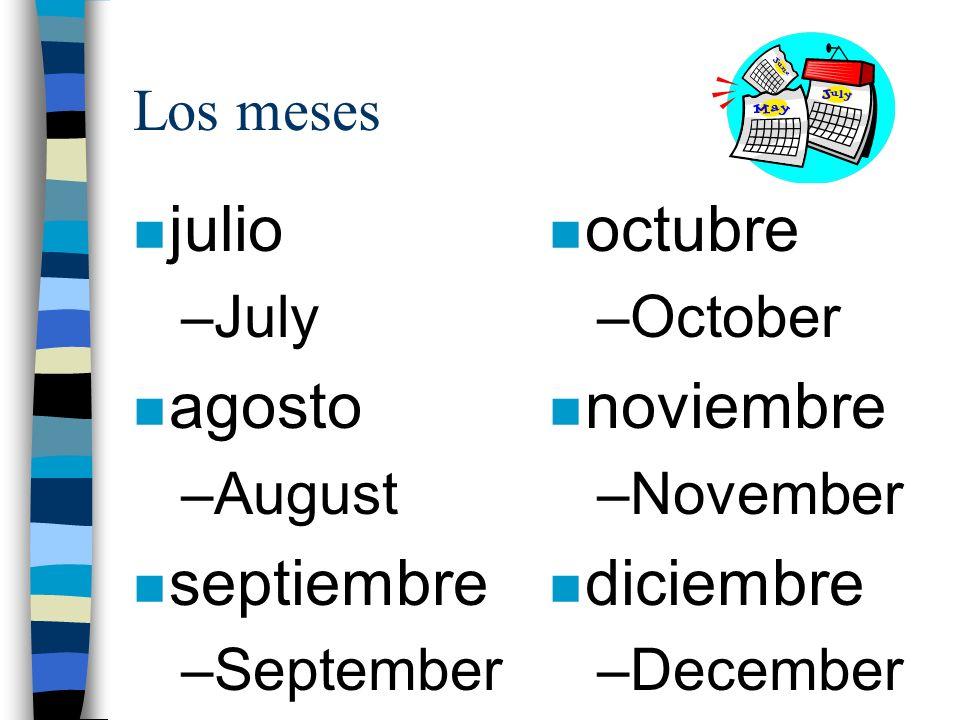 julio agosto septiembre octubre noviembre diciembre Los meses July
