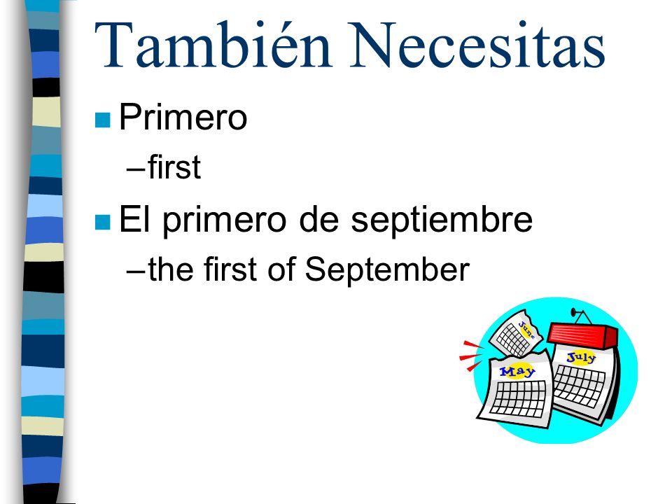 También Necesitas Primero El primero de septiembre first