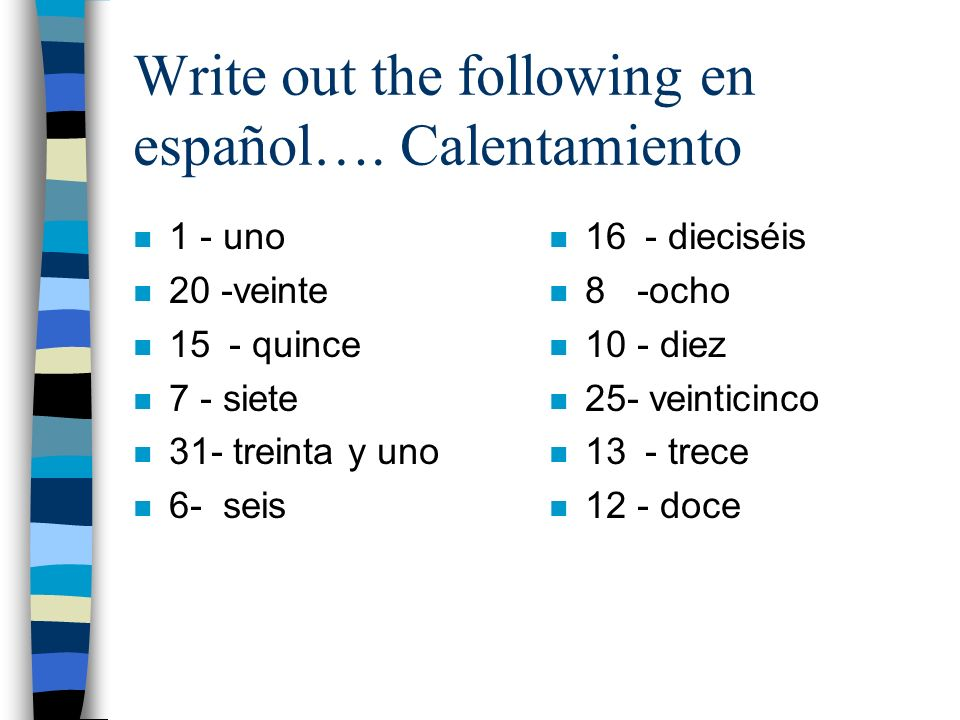 Write out the following en español…. Calentamiento