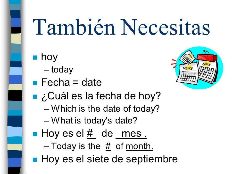 También Necesitas hoy Fecha = date ¿Cuál es la fecha de hoy