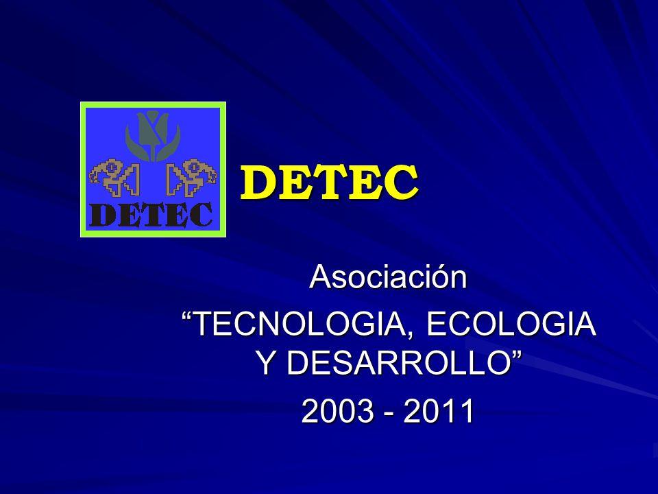 Asociación TECNOLOGIA, ECOLOGIA Y DESARROLLO 2003 - 2011