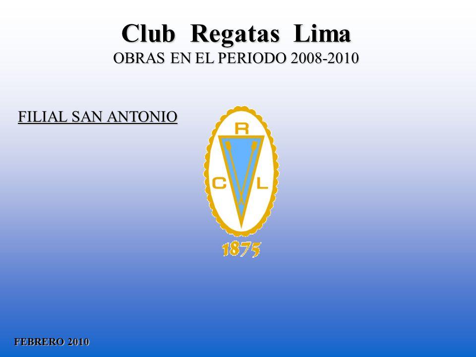 Club Regatas Lima OBRAS EN EL PERIODO 2008-2010 FILIAL SAN ANTONIO