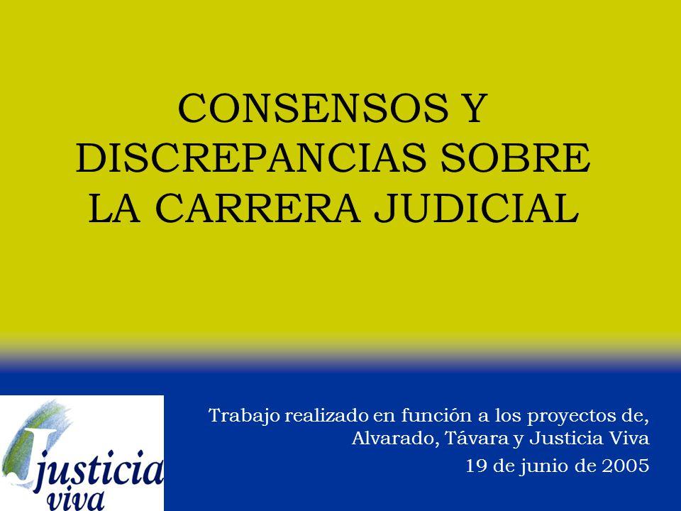 CONSENSOS Y DISCREPANCIAS SOBRE LA CARRERA JUDICIAL