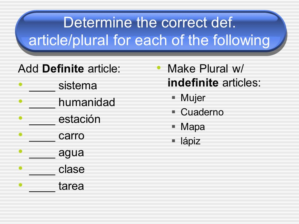 Determine the correct def. article/plural for each of the following