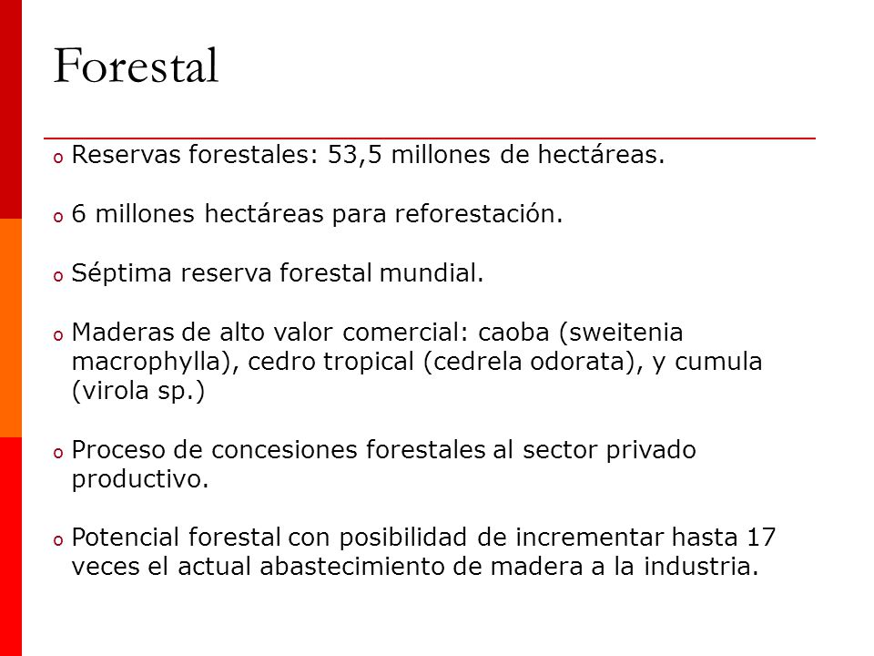 Forestal Reservas forestales: 53,5 millones de hectáreas.