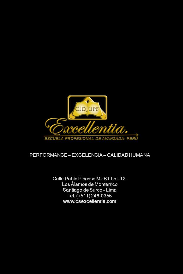 PERFORMANCE – EXCELENCIA – CALIDAD HUMANA