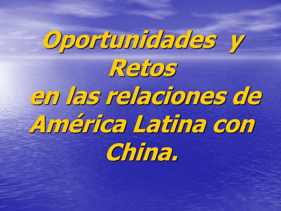 Oportunidades y Retos en las relaciones de América Latina con China.