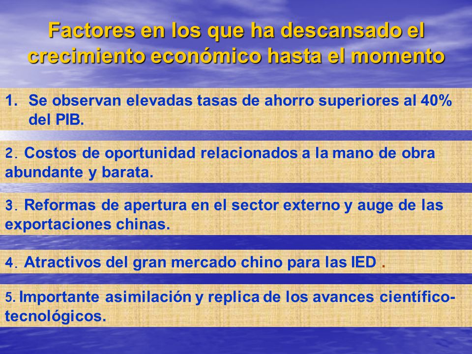 Factores en los que ha descansado el crecimiento económico hasta el momento