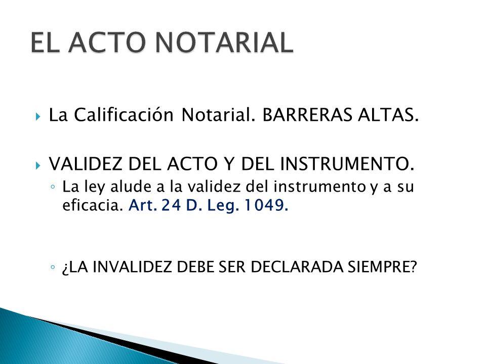 EL ACTO NOTARIAL La Calificación Notarial. BARRERAS ALTAS.