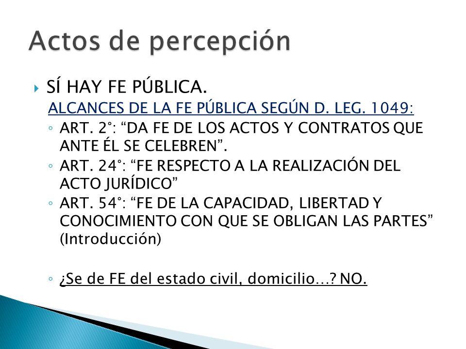 Actos de percepción SÍ HAY FE PÚBLICA.