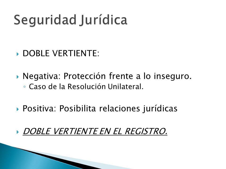 Seguridad Jurídica DOBLE VERTIENTE: