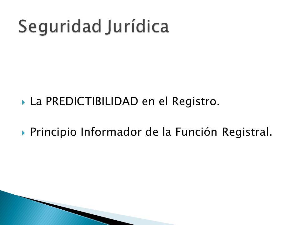 Seguridad Jurídica La PREDICTIBILIDAD en el Registro.