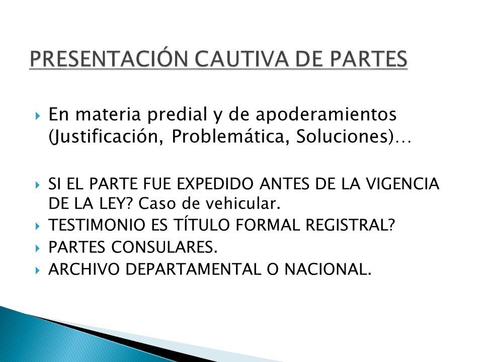 PRESENTACIÓN CAUTIVA DE PARTES