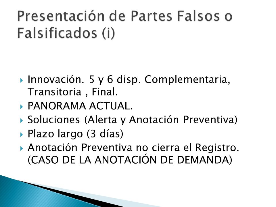 Presentación de Partes Falsos o Falsificados (i)