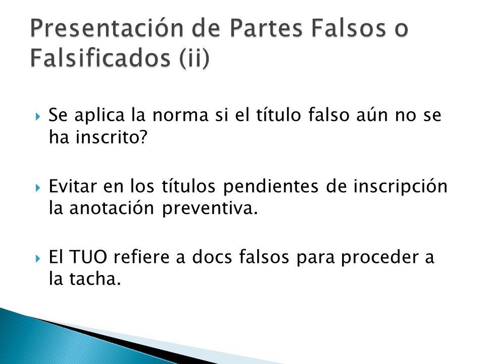 Presentación de Partes Falsos o Falsificados (ii)