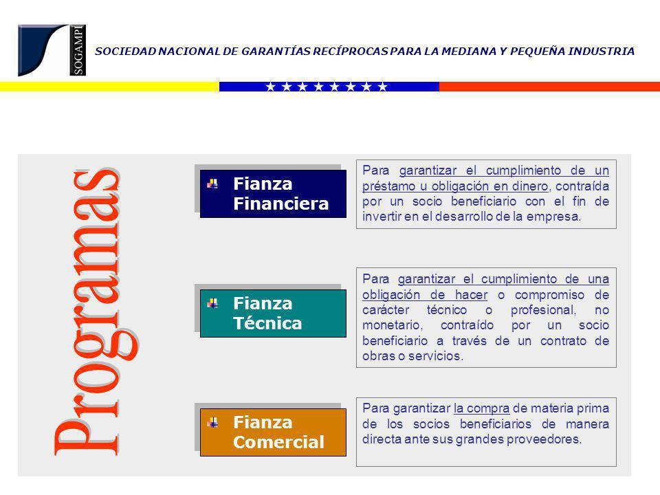 Programas Fianza Financiera Fianza Técnica Fianza Comercial