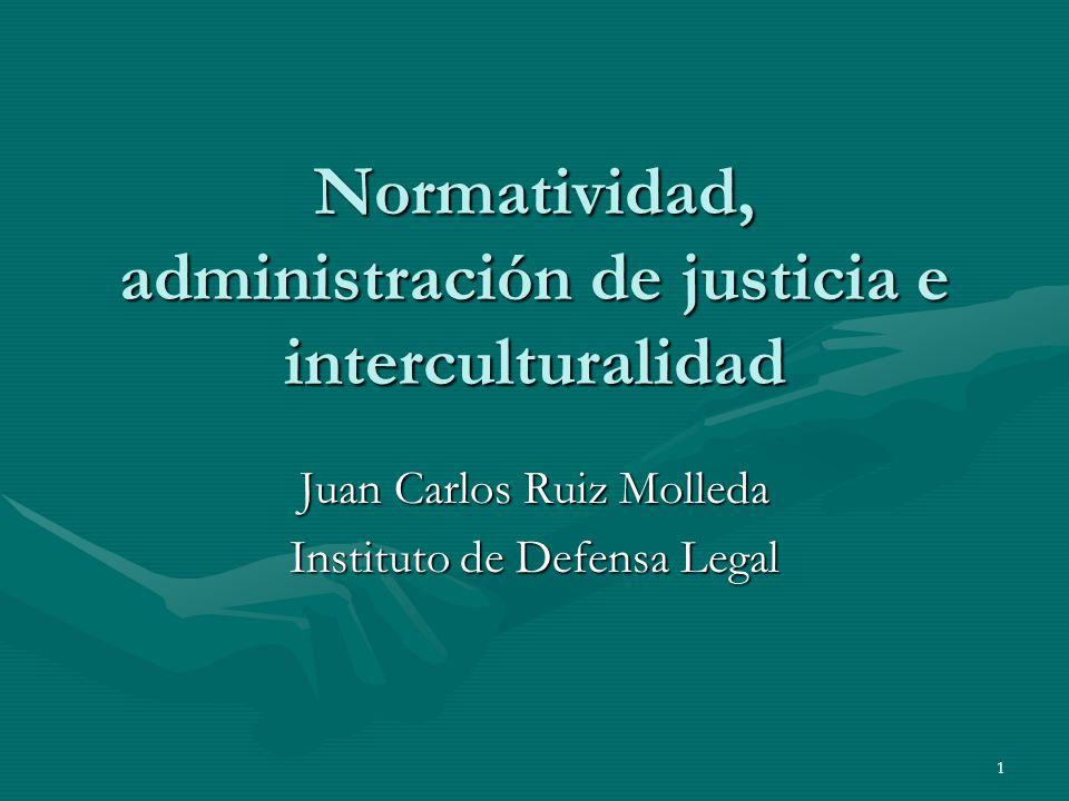 Normatividad, administración de justicia e interculturalidad