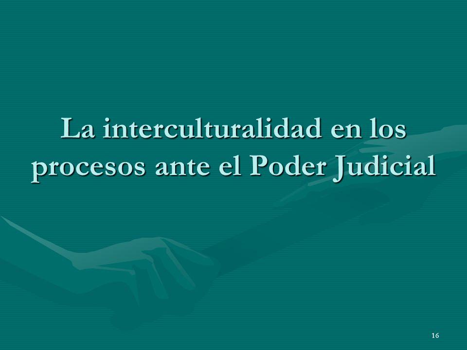 La interculturalidad en los procesos ante el Poder Judicial
