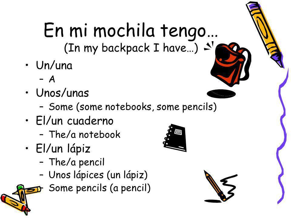 En mi mochila tengo… (In my backpack I have…)