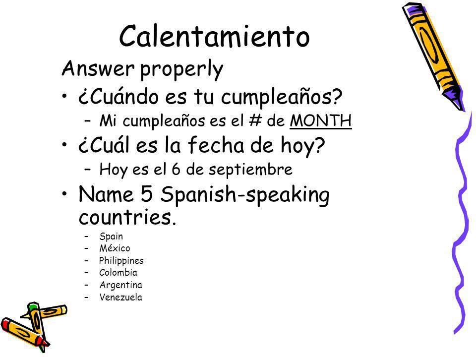 Calentamiento Answer properly ¿Cuándo es tu cumpleaños