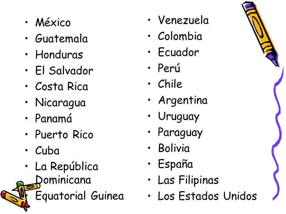 Venezuela Colombia. Ecuador. Perú. Chile. Argentina. Uruguay. Paraguay. Bolivia. España. Las Filipinas.