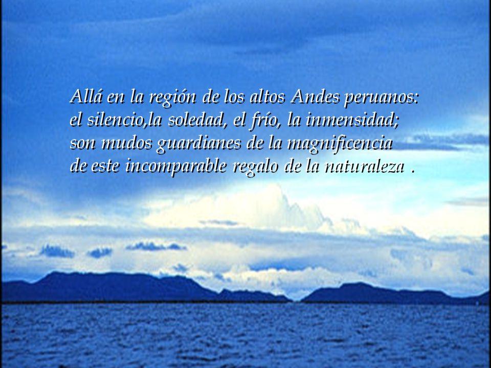 Allá en la región de los altos Andes peruanos: