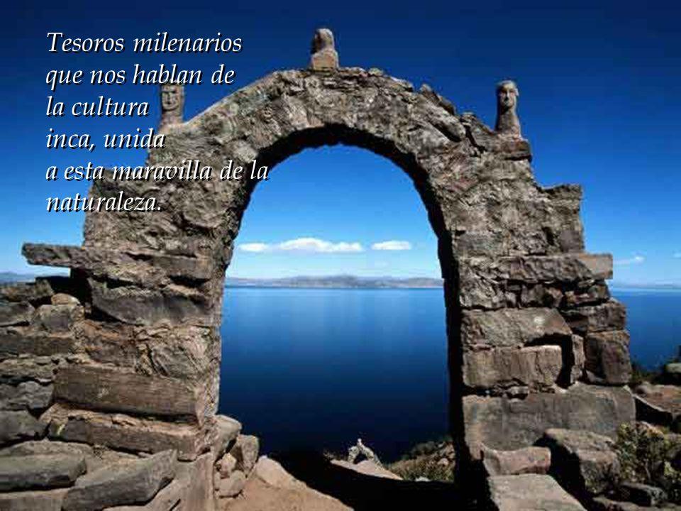 Tesoros milenarios que nos hablan de la cultura inca, unida a esta maravilla de la naturaleza.