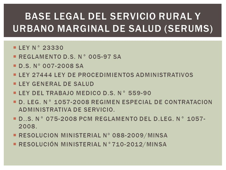 BASE LEGAL DEL SERVICIO RURAL Y URBANO MARGINAL DE SALUD (SERUMS)