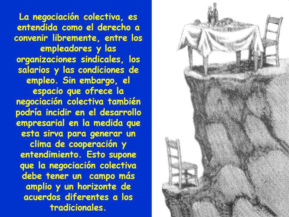 La negociación colectiva, es entendida como el derecho a convenir libremente, entre los empleadores y las organizaciones sindicales, los salarios y las condiciones de empleo.