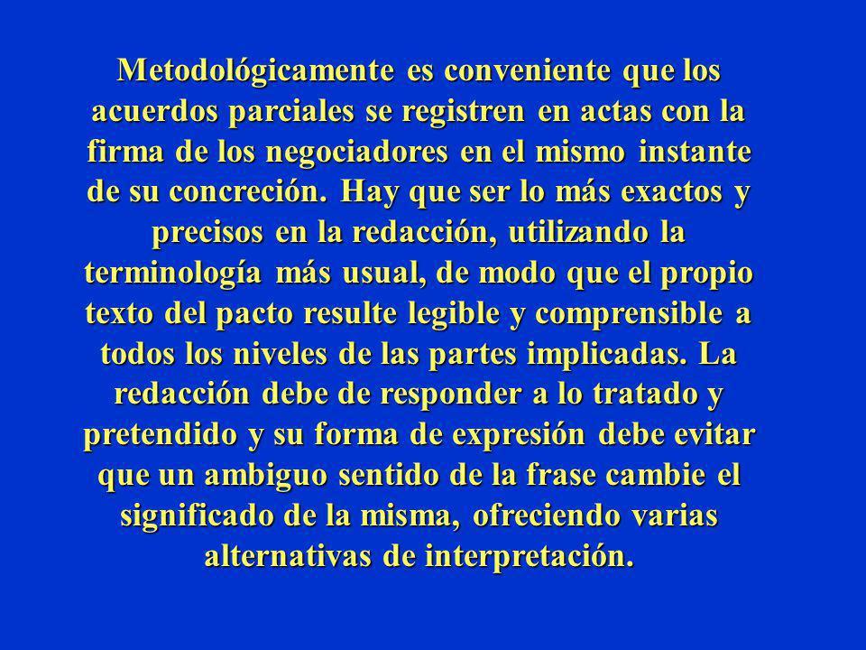 Metodológicamente es conveniente que los acuerdos parciales se registren en actas con la firma de los negociadores en el mismo instante de su concreción.