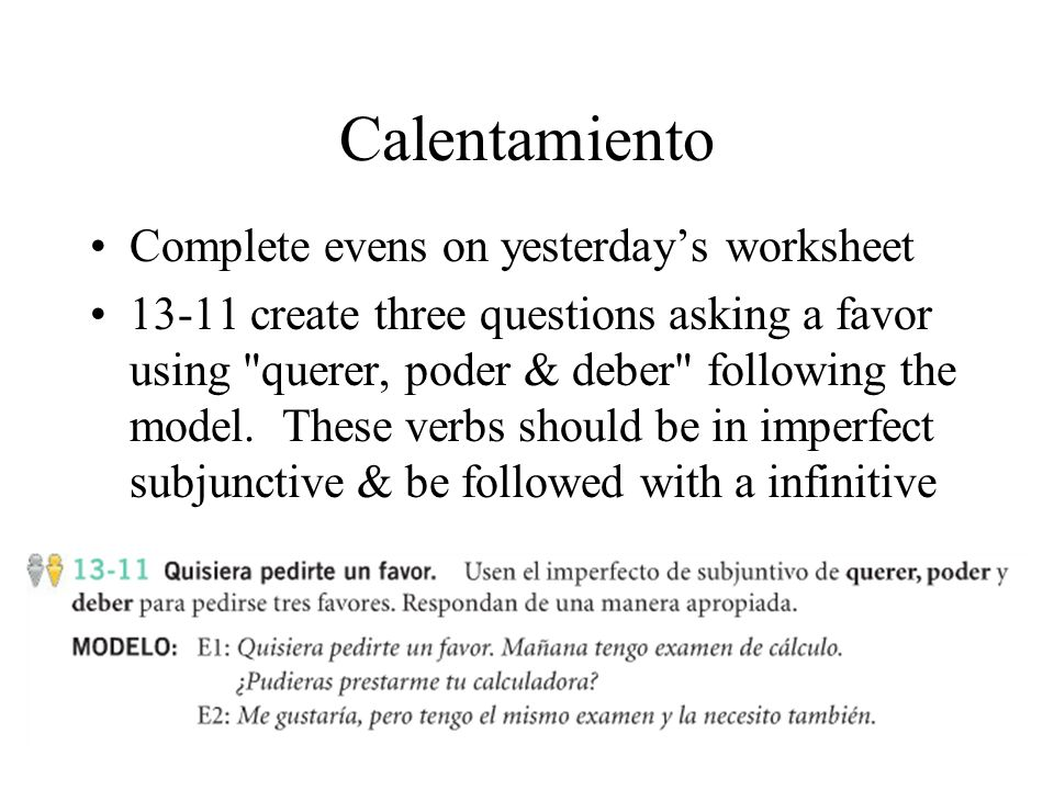 Calentamiento Complete evens on yesterday's worksheet