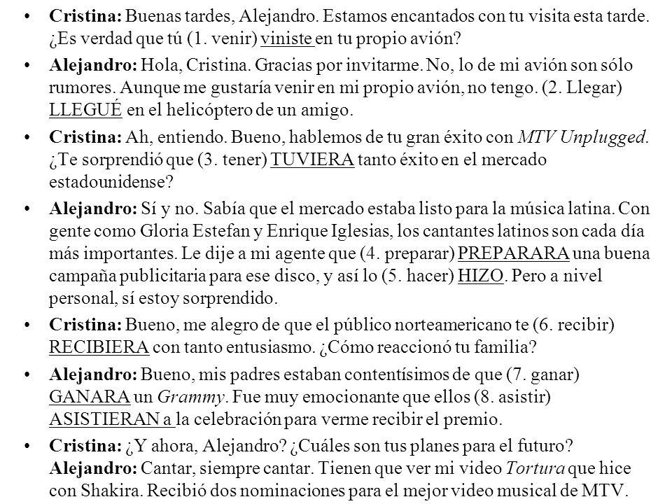 Cristina: Buenas tardes, Alejandro
