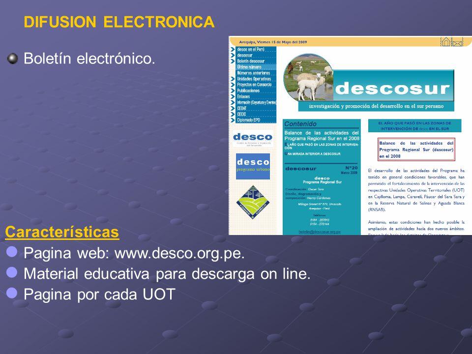 DIFUSION ELECTRONICA Boletín electrónico. Características. Pagina web: www.desco.org.pe. Material educativa para descarga on line.