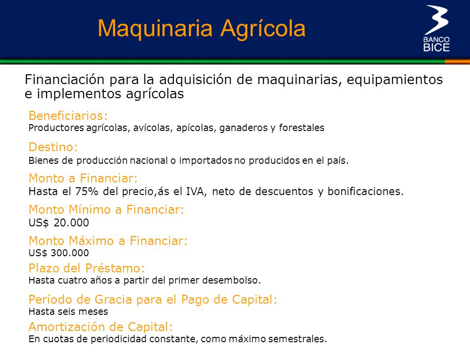 Maquinaria Agrícola Financiación para la adquisición de maquinarias, equipamientos e implementos agrícolas.