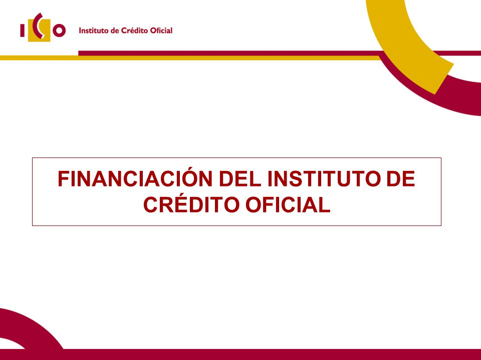 FINANCIACIÓN DEL INSTITUTO DE CRÉDITO OFICIAL