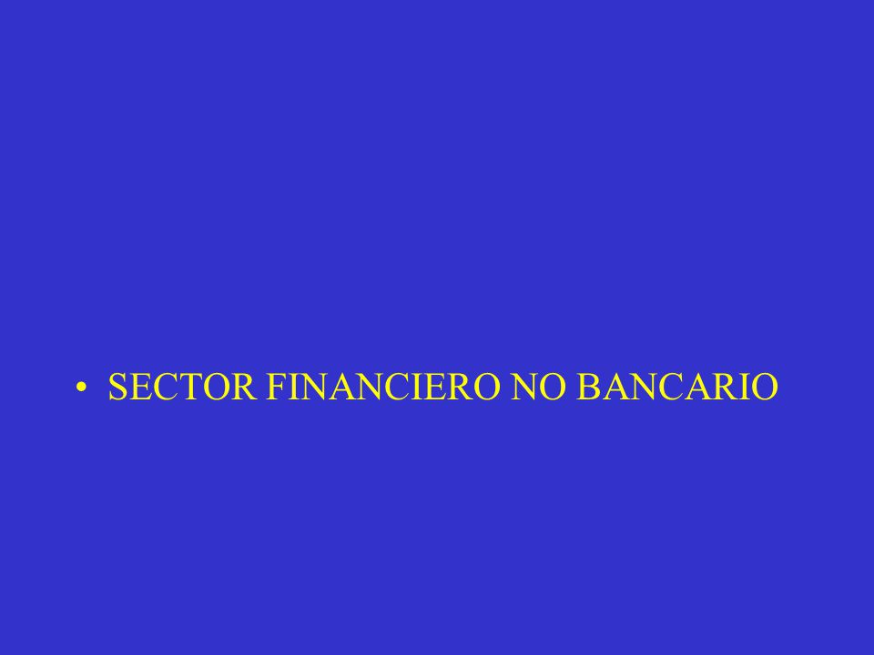 SECTOR FINANCIERO NO BANCARIO