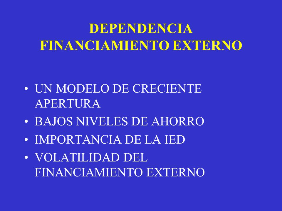 DEPENDENCIA FINANCIAMIENTO EXTERNO