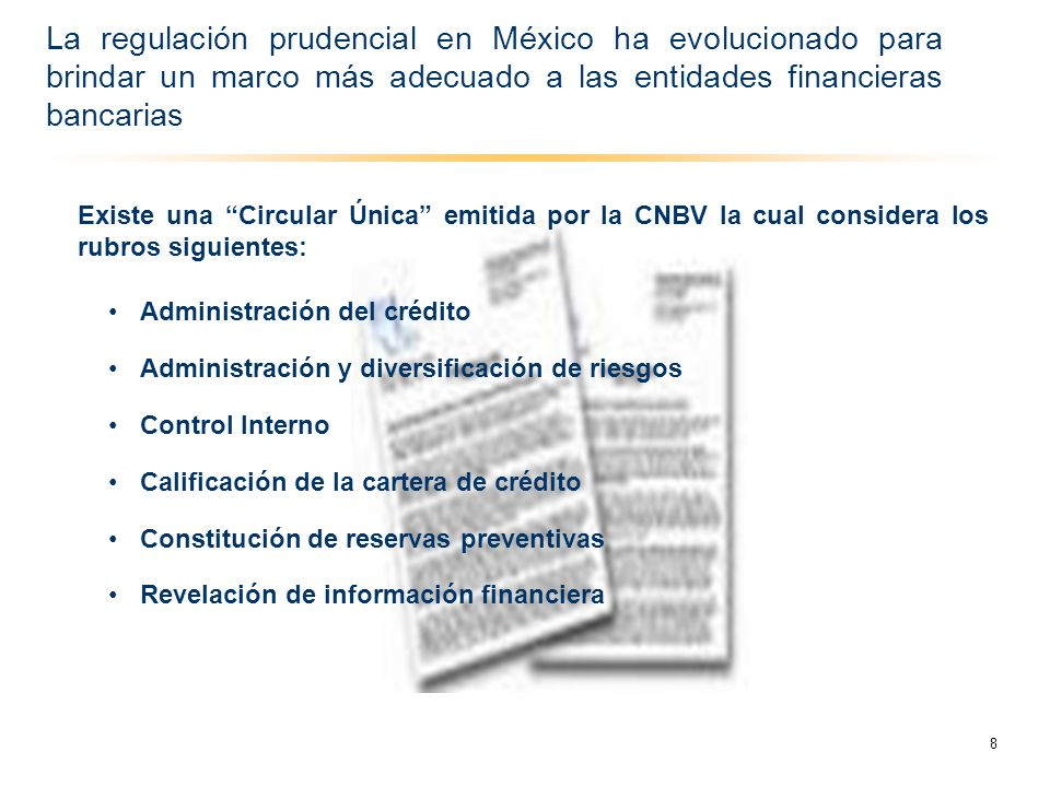 La regulación prudencial en México ha evolucionado para brindar un marco más adecuado a las entidades financieras bancarias