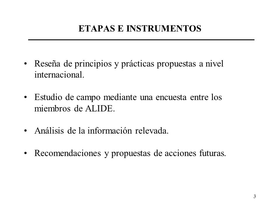 ETAPAS E INSTRUMENTOS Reseña de principios y prácticas propuestas a nivel internacional.
