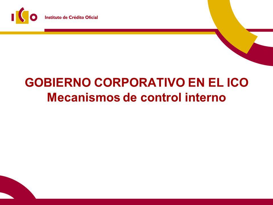 GOBIERNO CORPORATIVO EN EL ICO Mecanismos de control interno