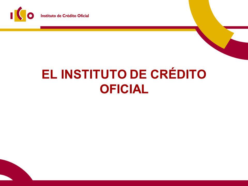 EL INSTITUTO DE CRÉDITO OFICIAL