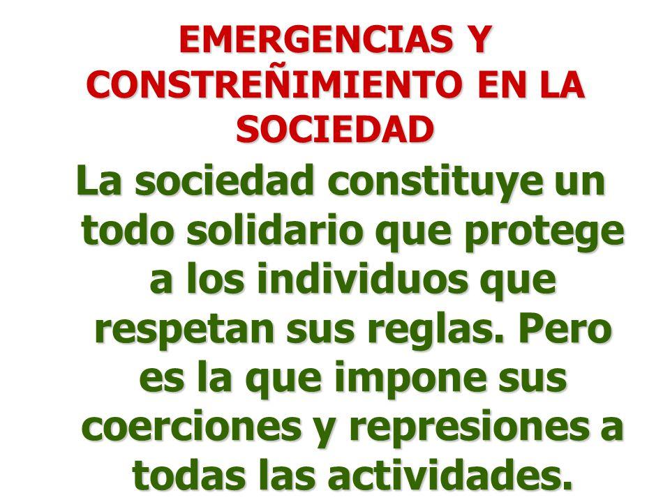 EMERGENCIAS Y CONSTREÑIMIENTO EN LA SOCIEDAD