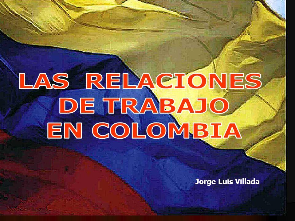 LAS RELACIONES DE TRABAJO EN COLOMBIA