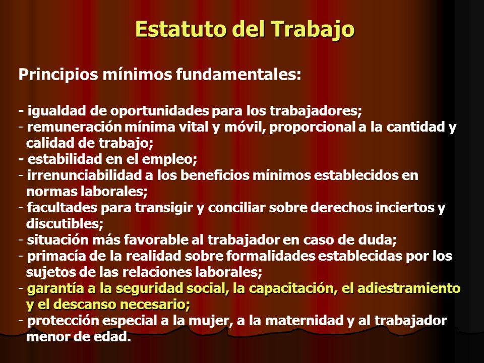 Estatuto del Trabajo Principios mínimos fundamentales: