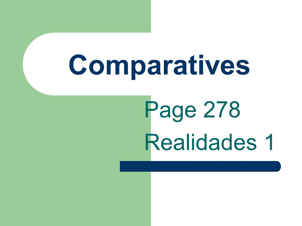 Comparatives Page 278 Realidades 1