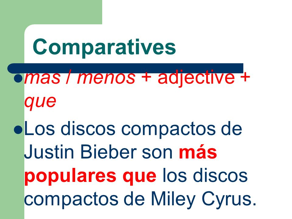 Comparatives mas / menos + adjective + que