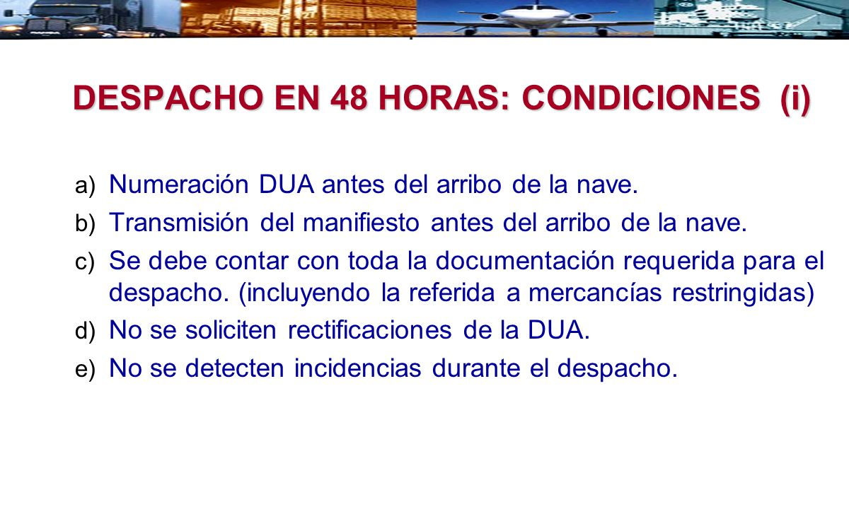 DESPACHO EN 48 HORAS: CONDICIONES (i)