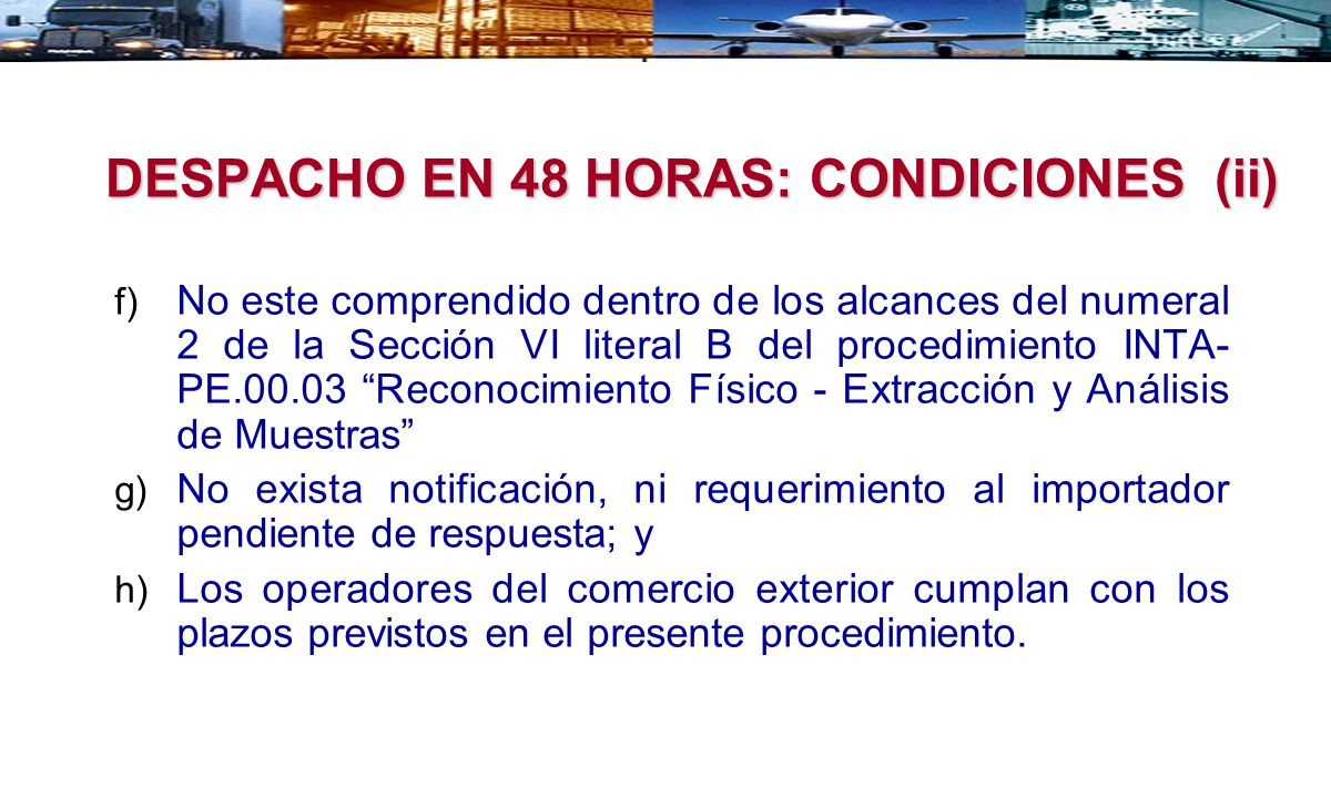 DESPACHO EN 48 HORAS: CONDICIONES (ii)