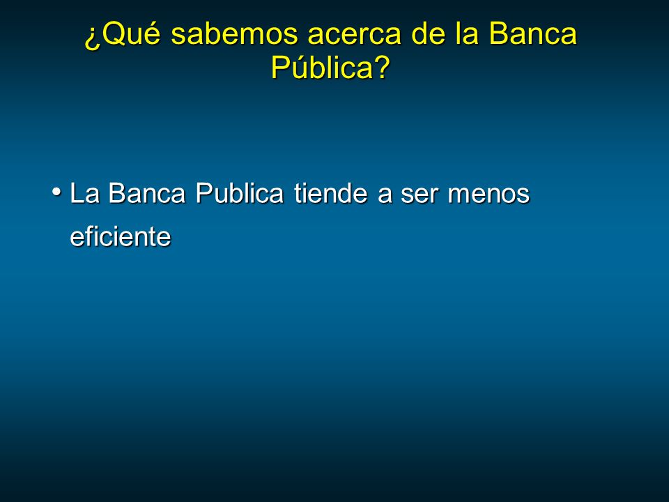 ¿Qué sabemos acerca de la Banca Pública