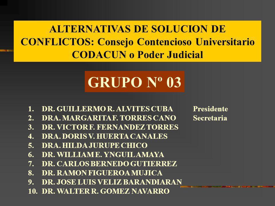 ALTERNATIVAS DE SOLUCION DE CONFLICTOS: Consejo Contencioso Universitario CODACUN o Poder Judicial